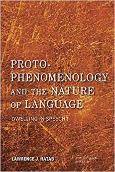 Proto phenomenology and the nature of language dwelling in speech i proto phenomenology and the nature of language dwelling in speech i new heidegger research fandeluxe Gallery