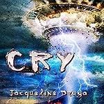 Cry | Jacqueline Druga