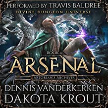 Arsenal: A Divine Dungeon Series: Artorian's Archives, Book 4