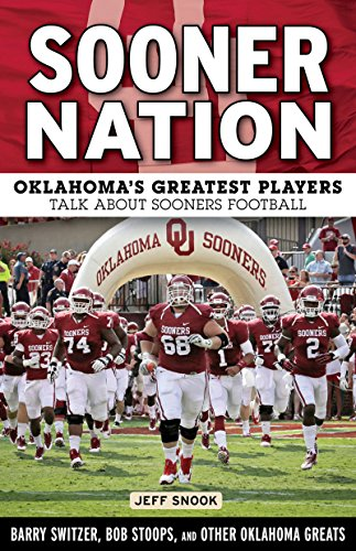 Sooner Nation: Oklahoma's Greatest Players Talk About Sooners (Oklahoma Player)