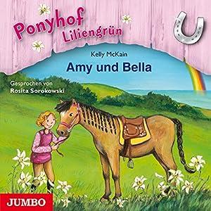 Amy und Bella (Ponyhof Liliengrün 11) Hörbuch