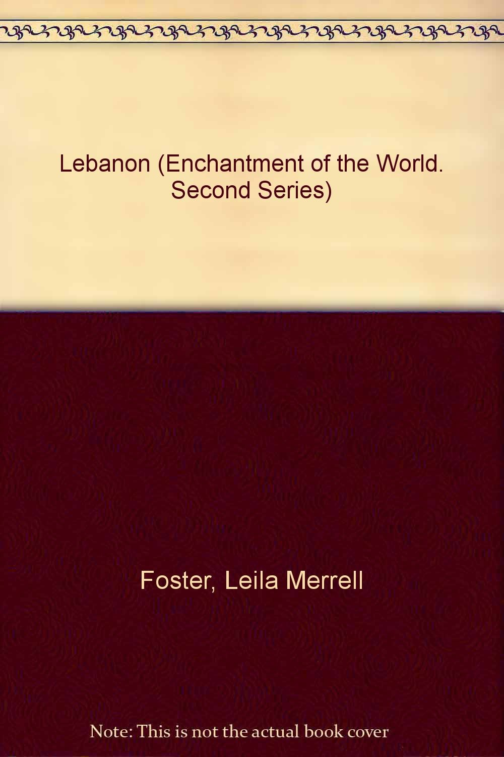 Lebanon (ENCHANTMENT OF THE WORLD SECOND SERIES)
