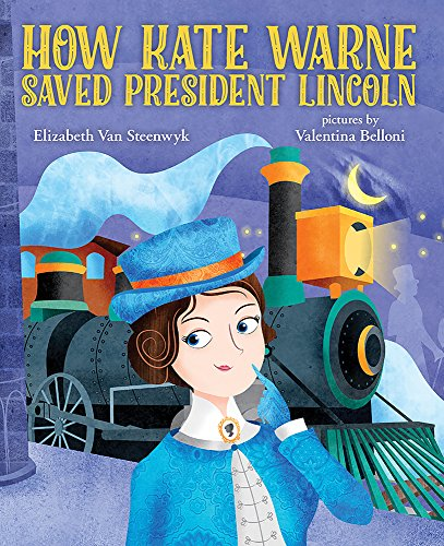 How Kate Warne Saved President Lincoln: The Story Behind the Nation's First Woman Detective
