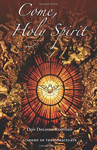 Come, O Holy Spirit (Catholic Gifts And Fruits Of The Holy Spirit)