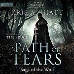Path of Tears: Saga of the Wolf, Book 2 | Kris A. Hiatt