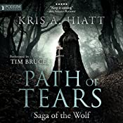 Path of Tears: Saga of the Wolf, Book 2 | Kris A. Hiatt