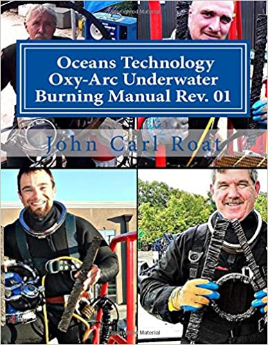 Ocean Technology Oxy-Arc Underwater Burning Manual Rev. 1: Safety & Practical