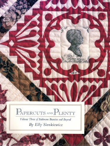 papercuts-and-plenty-baltimore-beauties-and-beyond-studies-in-classic-album-quilt-applique-vol-3