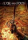 L'or des fous, tome 2 : Par le feu et par le sang par Olivares