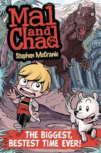 Mal and Chad: the Biggest, Bestest Time Ever! by McCranie, Stephen (2011) Paperback