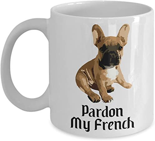 French Bulldog Coffee Mug Gifts For Frenchie Mom 11oz Ceramic Tea Cup Pardon My French Kitchen Dining