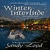 Winter Interlude: California Series, Book 1 | Sandy Loyd