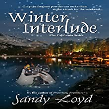 Winter Interlude: California Series, Book 1 Audiobook by Sandy Loyd Narrated by Carol Dines
