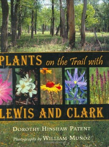 Plants on the Trail with Lewis and Clark (Lewis & Clark Expedition) PDF