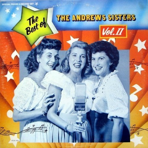 The Best Of The Andrews Sisters, Vol. II [2 VINYL LP SET] - Aurora Mall