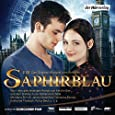 Saphirblau: Filmhörspiel (Die Edelstein-Trilogie, Band 2)
