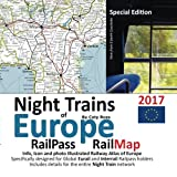 Night Trains of Europe - RailPass RailMap 2017 Special Edition: Info, Icon and photo Illustrated Railway Atlas of Europe.  Specifically designed for ... details for the entire Night Train network
