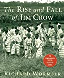 The Rise and Fall of Jim Crow, Richard Wormser, 0312313241