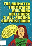 The Animated Thumbtack Railroad, Dollhouse and All-Around Surprise Book, Louis Phillips, 0397316461