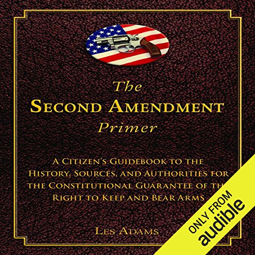 - The Second Amendment Primer: A Citizen's Guidebook to the History, Sources, and Authorities for the Constitutional Guarantee of the Right to Keep and Bear Arms