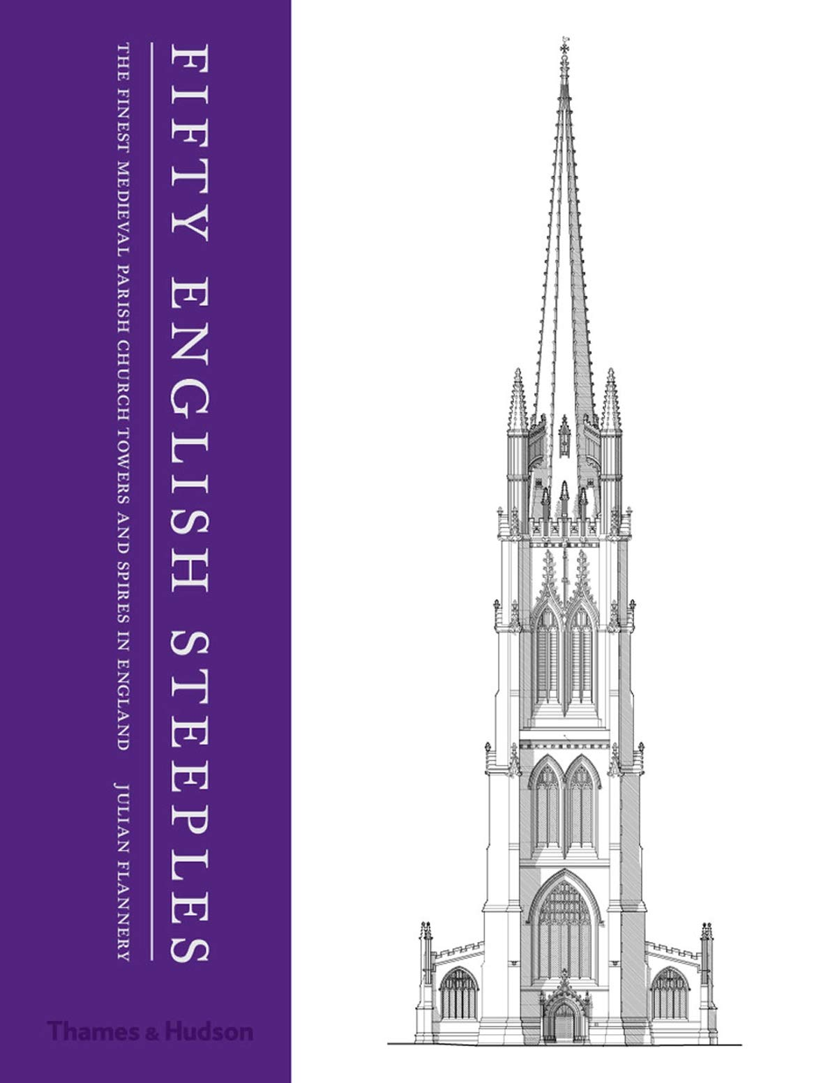 Fifty English Steeples  The Finest Medieval Parish Church Towers And Spires In England