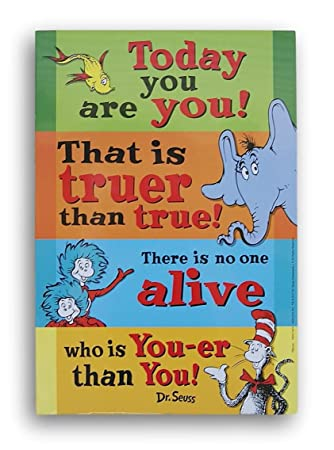 Amazoncom Dr Seuss Today You Are You Double Sided Poster Posters