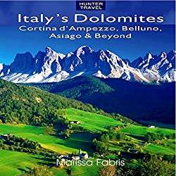 Italy's Dolomites - Cortina d'Ampezzo, Belluno, Asiago & Beyond