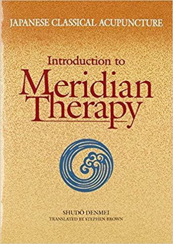Image result for Japanese Classical Acupuncture - Intro Meridian Therapy - Shudo Denmei