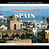 img - for A Primary Source Guide to Spain (Countries of the World: A Primary Source Journey) book / textbook / text book