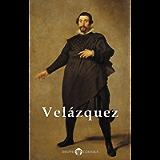 Complete Works of Diego Velazquez (Delphi Classics) (Masters of Art Book 21)