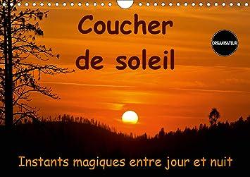 Calendrier 2021 Lever Et Coucher Du Soleil Amazon.: Coucher de Soleil Instants magiques Entre Jour et