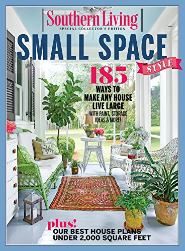 (SOUTHERN LIVING Small Space Style: 185 Ways to make Any House Live Large)