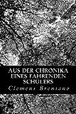 Aus der Chronika Eines Fahrenden Schülers, Clemens Brentano, 1479246867