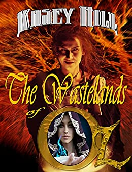 The Wastelands of Oz (Return to Oz Book 1) by [Hill, Kasey]