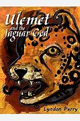 Ulemet and the Jaguar God Kindle Edition
