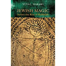 Jewish Magic before the Rise of Kabbalah (Raphael Patai Series in Jewish Folklore and Anthropology)