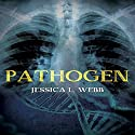 Pathogen Audiobook by Jessica Webb Narrated by Ruby Rivers