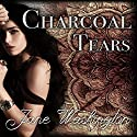 Charcoal Tears: Seraph Black, Book 1 Audiobook by Jane Washington Narrated by Laurel Schroeder