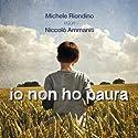 Io non ho paura | Livre audio Auteur(s) : Niccolò Ammaniti Narrateur(s) : Michele Riondino