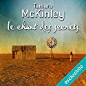 Le chant des secrets Audiobook by Tamara McKinley Narrated by Juliette Degenne
