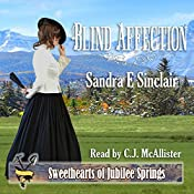 Blind Affection: Sweethearts of Jubilee Springs, Book 10 | Sandra E Sinclair, Sweet Americana