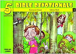 Five Minute Bible Devotionals 1: 15 Bible Based Devotionals for Young Children