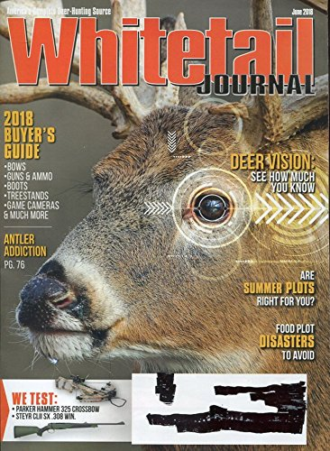 WHITETAIL JOURNAL JUNE 2018/2018 BUYER'S GUIDE/CROSSBOW AND GUN TESTS+++