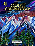 Adult Coloring Books by Kendall Rae: Ultimate Relaxation Motivational Adult Coloring Book | 34 Stress Relieving Mandalas, Flowers, Patterns and more.