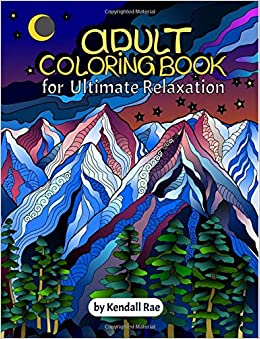 Amazon.com: Adult Coloring Books by Kendall Rae: Ultimate Relaxation ...