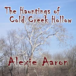 The Hauntings of Cold Creek Hollow