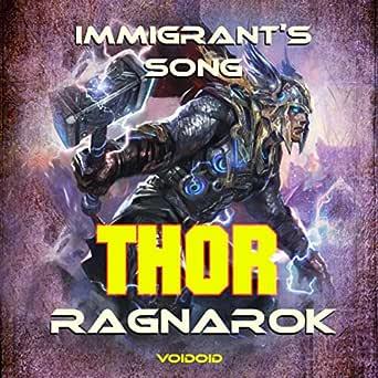 Immigrant S Song Thor Ragnarok By Voidoid On Amazon Music Amazon Com