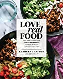 #10: Love Real Food: More Than 100 Feel-Good Vegetarian Favorites to Delight the Senses and Nourish the Body