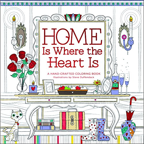 Home Is Where The Heart A Hand Crafted Adult Coloring Book