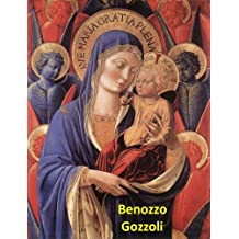 127 Color Paintings of Benozzo Gozzoli - Italian Renaissance Painter (1421 - 1497)